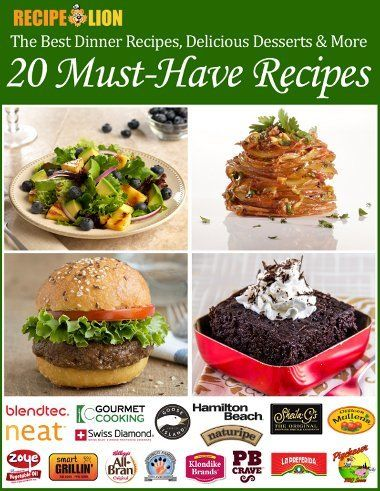 The Best Dinner Recipes, Delicious Desserts & More: 20 Must-Have Recipes   RecipeLion.com   (eBook- FREE)   I  JUST LOVE ALL THE FREE eBOOKS RecipeLion.com has!!!!!!!)