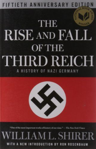 The Rise and Fall of the Third Reich: A History of Nazi Germany by William L. Shirer