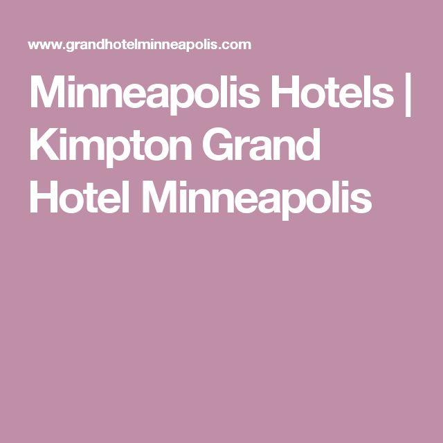 Minneapolis Hotels   Kimpton Grand Hotel Minneapolis