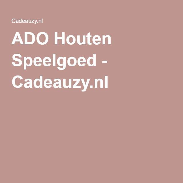 ADO Houten Speelgoed - Cadeauzy.nl