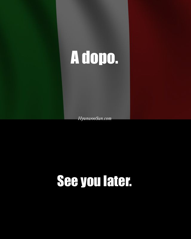 See you later.Italian Languages, Italian Job, Italian Quotes, Italian Life, Italian Phrases, Italian Learning, English Italian, Italian Dreams, Italian Express