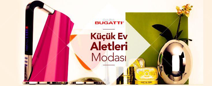 Küçük Ev Aletleri Modası. - http://www.depodyum.com/bugatti-kucuk-ev-aletleri - Bir Podyum Havası.