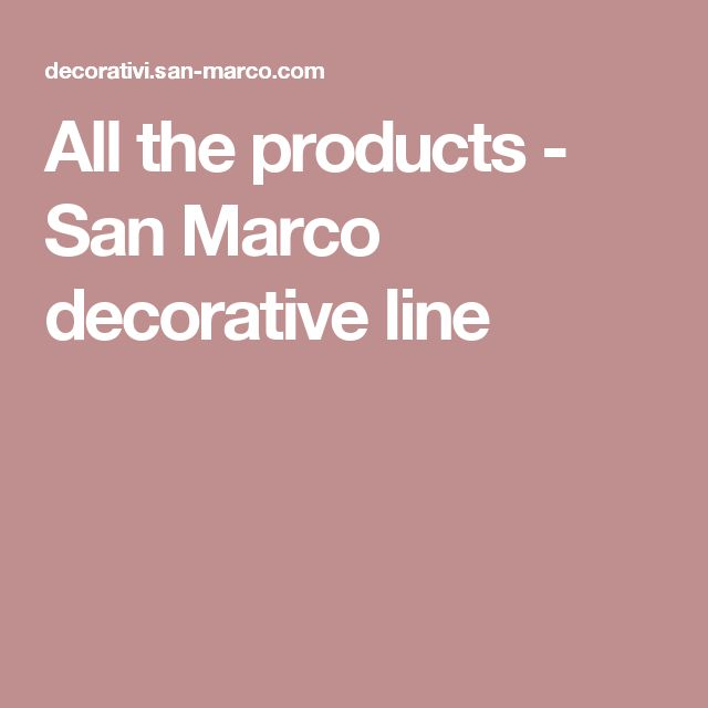 All the products - San Marco decorative line