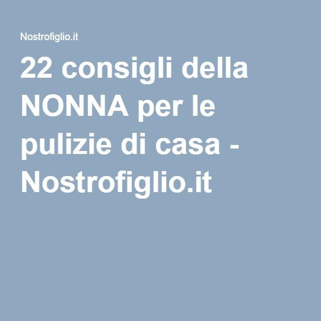 22 consigli della NONNA per le pulizie di casa - Nostrofiglio.it