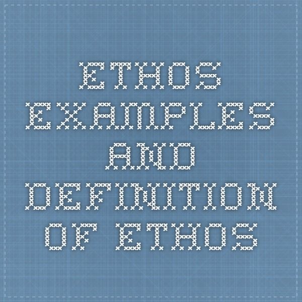 Ethos - Examples and Definition of Ethos
