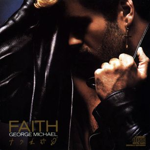 "Faith by George Michael, 1987: My Favorite Tracks: ""Faith"" ""I want your sex"" and ""Father Figure"""