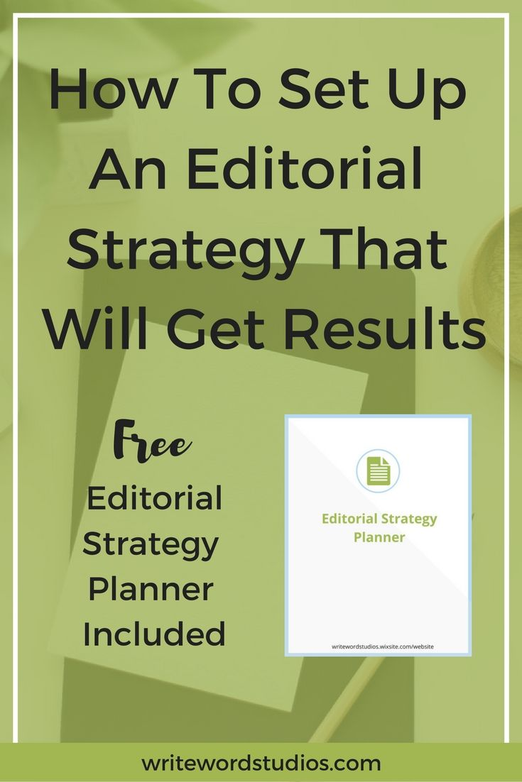 How To Set Up An Editorial Strategy That Will Get Results