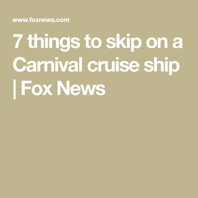 7 things to skip on a Carnival cruise ship | Fox News