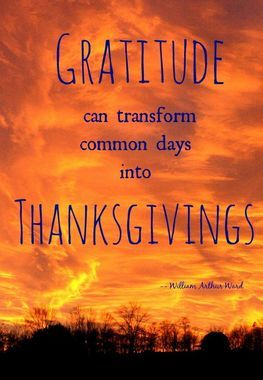 Gratitude can transform common days into Thanksgivings.