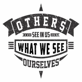 Vector graphic others see in us what we see ourselves for t-shirt designs