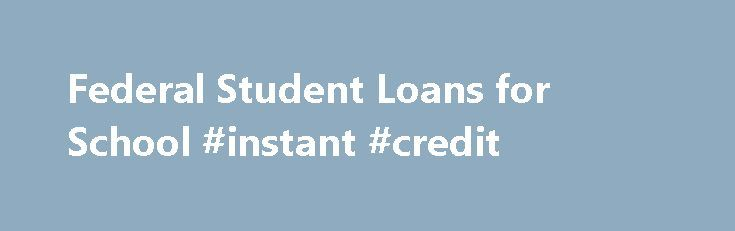 Federal Student Loans for School #instant #credit http://credit.remmont.com/federal-student-loans-for-school-instant-credit/  #loans without credit check # Consider Federal Student Loans Federal student loans, also known as Federal Direct Loans, are designed Read More...The post Federal Student Loans for School #instant #credit appeared first on Credit.