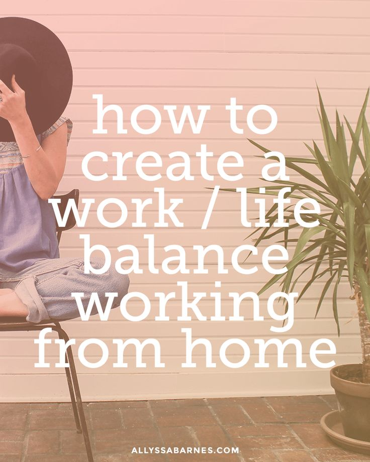 Lovely 6 Easy Ways To Create A Work Life Balance When Working From Home