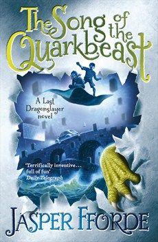 The Song of the Quarkbeast (Dragonslayer #2) by Jasper Fforde