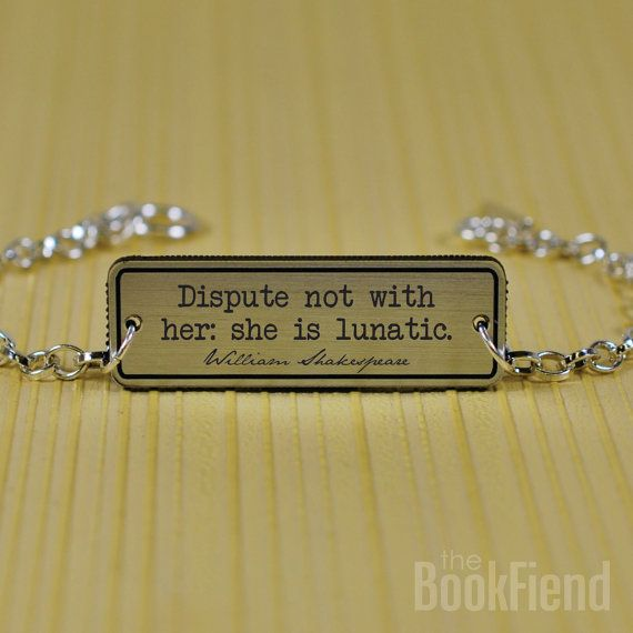 A message for students as well as a quote from the Bard. Shakespeare acrylic engraved bracelet by BookFiend, $12.95