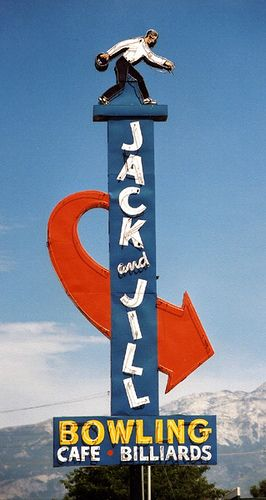 Jack and Jill Bowling (hopefully not uphill bowling): American Forks, Jack O'Connell, Vintage Signs, Bowls Cafe, Jill Bowls, American Forts, Bowls Neon, Vintage Neon Signs, Bowls American