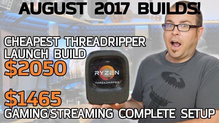 Cheapest* Threadripper PC + $1500 Gaming/Streaming Setup - August 2017 B...