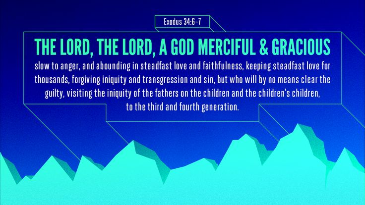 Bible Art Exodus 33-35 The Lord, the Lord, a God merciful and gracious, slow to anger, and abounding in steadfast love and faithfulness