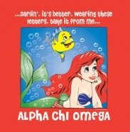 It's always better wearing these letters, Alpha Chi Omega!-PLEASE. PLEASE. PLEASE. LET'S GET SHIRTS!