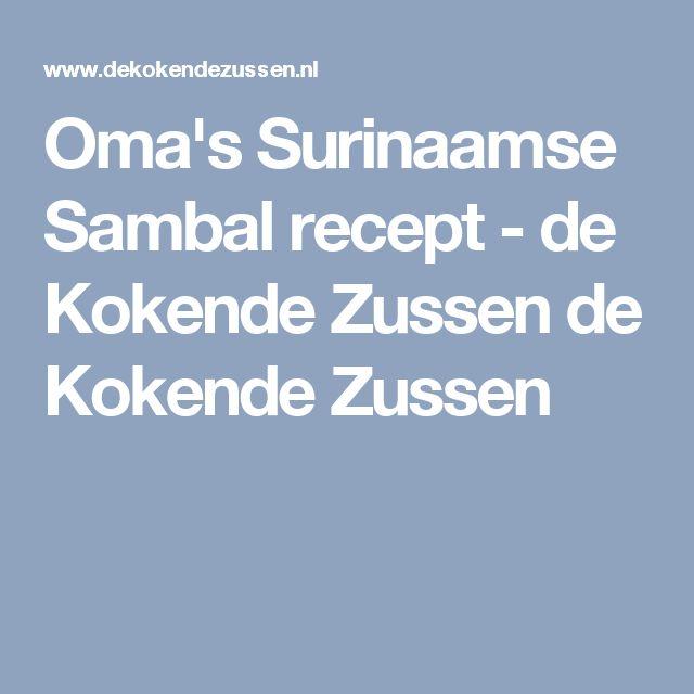 Oma's Surinaamse Sambal recept - de Kokende Zussen de Kokende Zussen