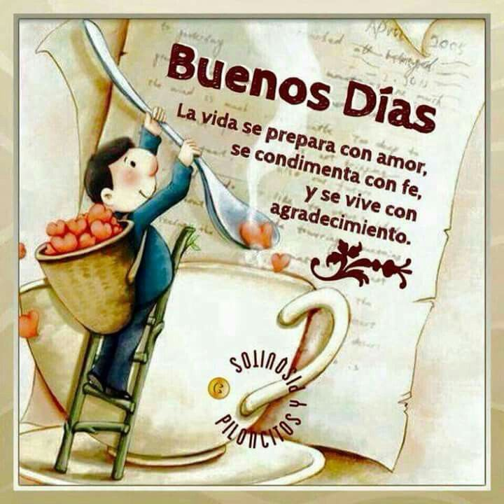 75 Best Images About Buen Dia On Pinterest Tes Amor And