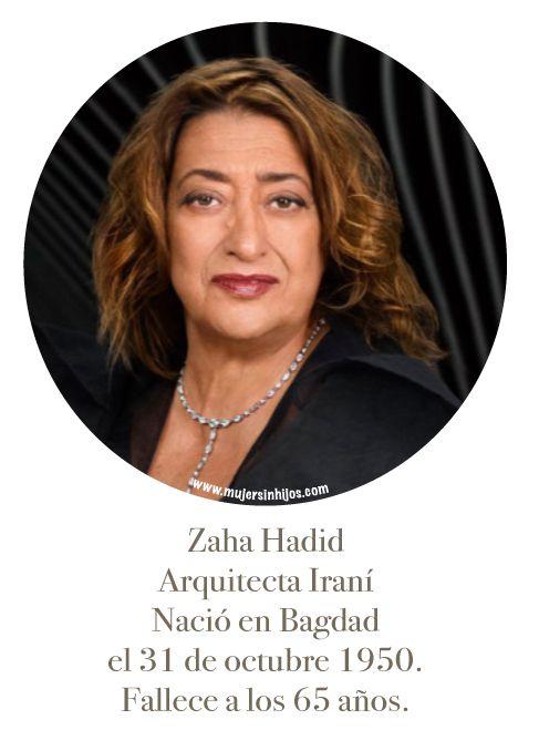 MUJERES QUE INSPIRAN MI CAMINAR - Zaha-Hadid- Mujer Sin Hijos invita a mujeres que no tienen hijos por infertilidad, opción o circunstancia a compartir sus historias de vida más allá de ser madres.