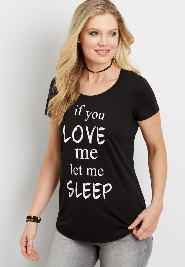 tee with if you love me let me sleep graphic (original price, $20.00) available at #Maurices