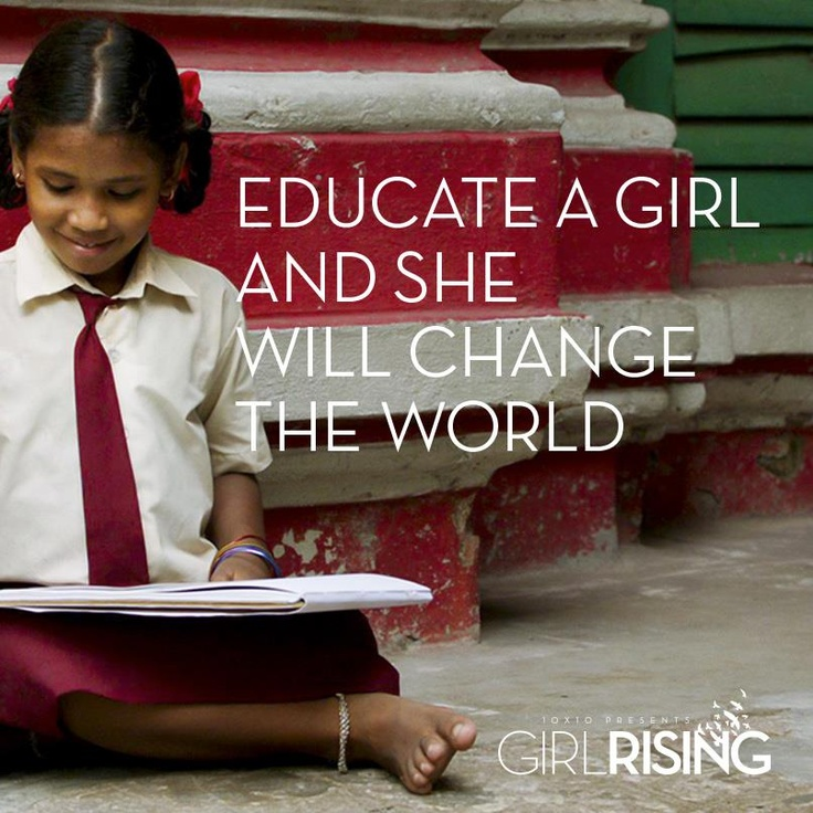 empowering the education of a girl 8 quotes on empowering girls  october 11 is international day of the girl  lack of education, climate change, and other inequalities.