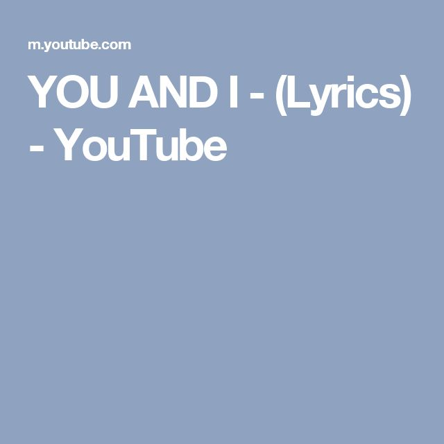 YOU AND I - (Lyrics) - YouTube