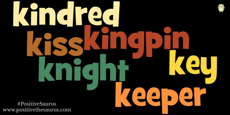 Positive nouns starting with k www.positivethesaurus.com #positivenouns #positivesaurus #positivedictionary