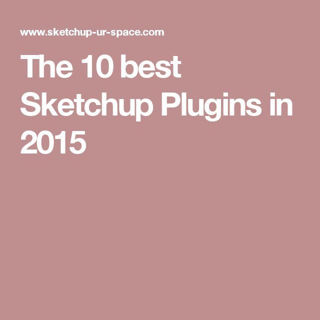 The 10 best Sketchup Plugins in 2015