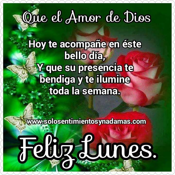 Que el amor de Dios hoy te acompañe en éste bello día. Y que su  presencia te acompañe y te bendiga toda la semana.
