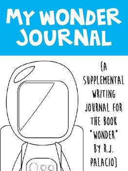 Wonder Journal - Reading Response Journal to compliment Wonder by R.J. Palacio