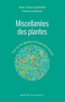 Miscellanées des plantes : tout sur les plantes et un peu plus encore / Anne-France Dautheville. Buchet/Castel, 2016 Lilliad Cote 580 DAU