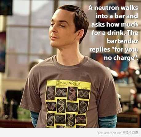 Sheldon humor: Physics Science, Sheldon Cooper, Nerd Jokes, Geek Humor, Science Jokes, Big Bangs Theory, Funny Stuff, Science Humor, Chemistry Jokes