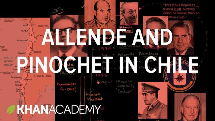 Allende and Pinochet in Chile | The 20th century | World history | Khan Academy