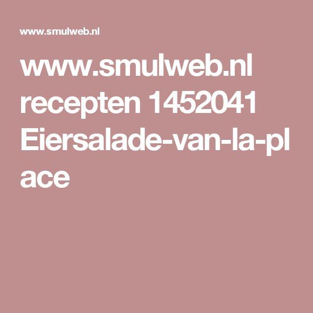 www.smulweb.nl recepten 1452041 Eiersalade-van-la-place