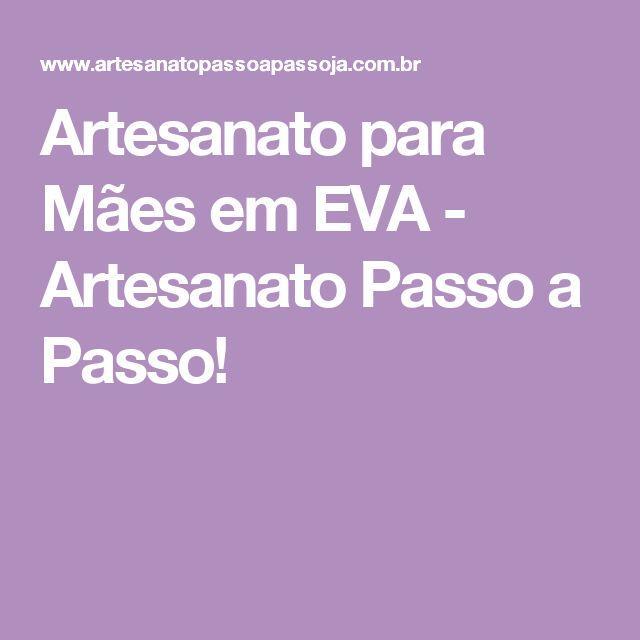 Artesanato para Mães em EVA - Artesanato Passo a Passo!