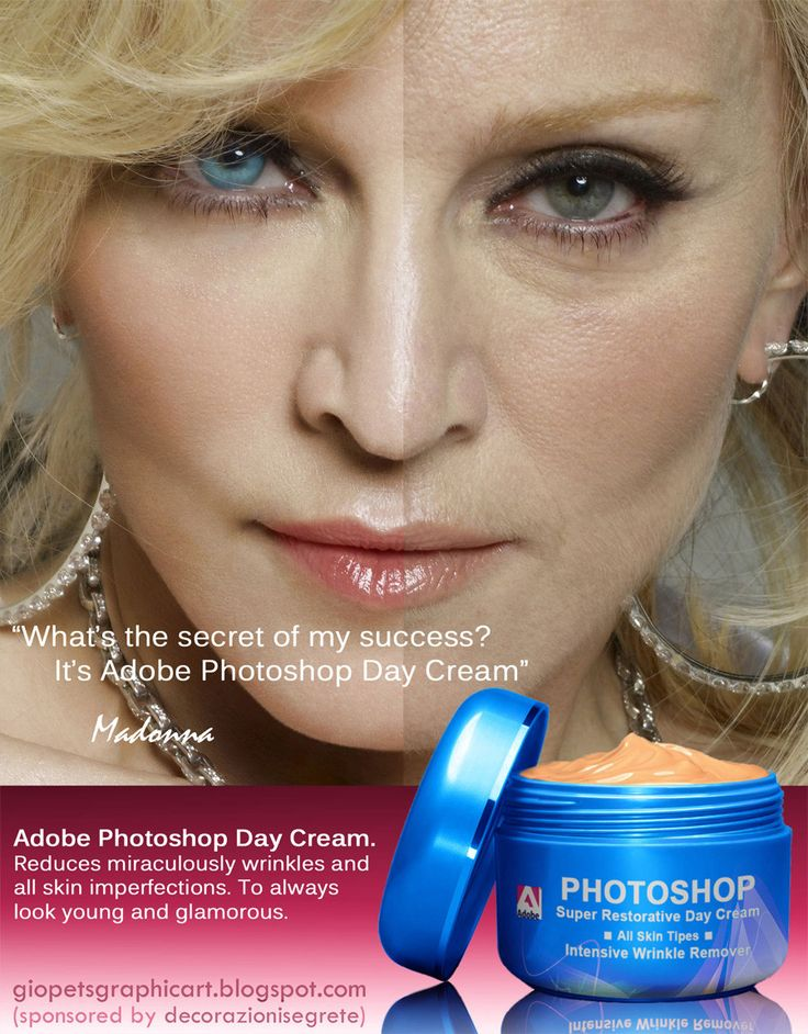 """Photoshop Day Cream  """"What's the secret of my success ? It's Adobe Photoshop Day Cream"""". Madonna at her current age probably colors her hair and has certainly had a nose job and possibly some face work, but nothing makes her cooler than the new Adobe Photoshop Day Cream :) Who wouldn't want Photoshop Day Cream? It's like a perfectly professional edited photograph but it's on your face!"""