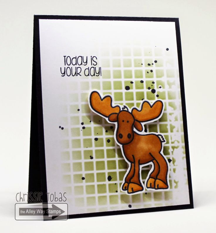 Chrissie Tobas of Harvest Moon Papiere: Today is Your Day!, The Alley Way Stamps, TAWS, cards, clear stamps, Moosing You