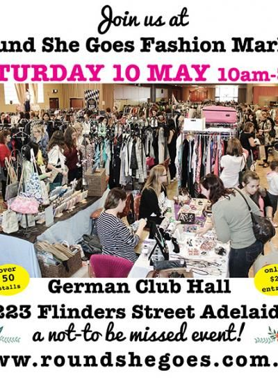 Round She Goes is Adelaide's only market event entirely dedicated to women's preloved fashion.   Round She Goes has preloved designer labels as well as quality vintage fashion, accessories and jewellery from 50 different stallholders. There is also handmade jewellery and accessories by local Adelaide designers.   Saturday 10 May 2014  German Club, 223 Flinders St, Adelaide SA 5000 10am-3pm, entry for shoppers is $2
