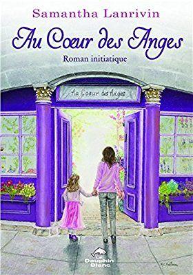 Amazon.fr - Au coeur des Anges - Samantha Lanrivin - Livres