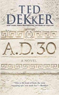 A.D. 30 - Ted Dekker