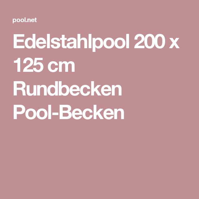 Edelstahlpool 200 x 125 cm Rundbecken Pool-Becken