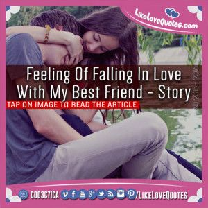 Feeling Of Falling In Love With My Best Friend – Story