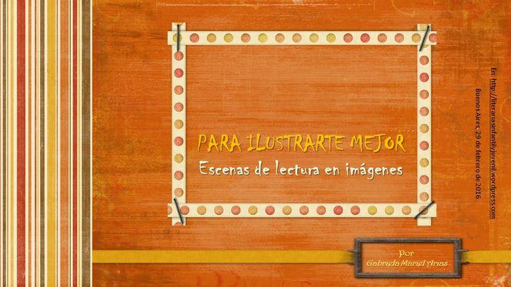 Para ilustrarte mejor: escenas de lectura en imágenes | LITERARIAS | Por Gabriela Mariel Arias