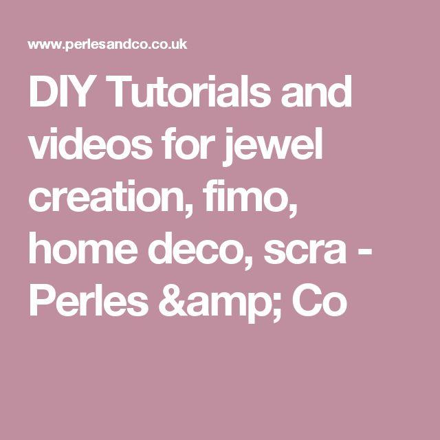 DIY Tutorials and videos for jewel creation, fimo, home deco, scra - Perles & Co
