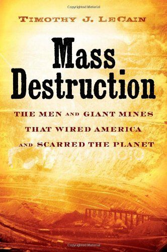 """Mass Destruction:   DIVThe place:/i The steep mountains outside Salt Lake City. The time:/i The first decade of the twentieth century. The man:/i Daniel Jackling, a young metallurgical engineer. The goal:/i A bold new technology that could provide billions of pounds of cheap copper for a rapidly electrifying America. The result:/i Bingham's enormous """"Glory Hole,"""" the first large-scale open-pit copper mine, an enormous chasm in the earth and one of the largest humanmade artifacts on the..."""