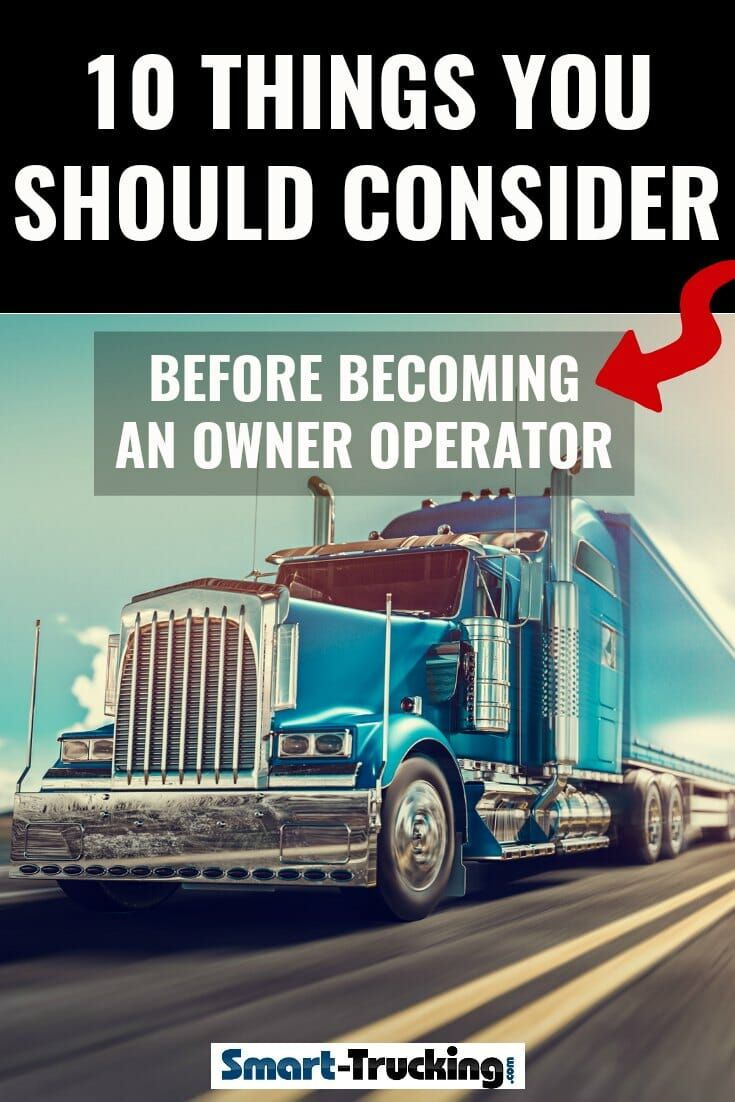 10 Things You Should Consider Before Becoming An Owner Operator