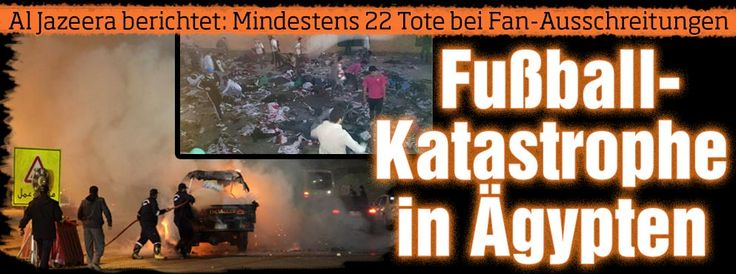 I have no understanding for terrorists,who killed in name of religion/God+others,who hurt others/fans DueTo #fanatism: Al Jazeera: Mindestens 22 Tote bei Fan-Ausschreitungen! Fußball-Katastrophe in Ägypten http://www.bild.de/sport/fussball/fussball/fussball-katastrophe-in-aegypten-39686706.bild.html   I'm not a fan of any kind of human+sport,so,dont care who wins! Sometimes I help via prayer,but not always+not my job,have other thing to do