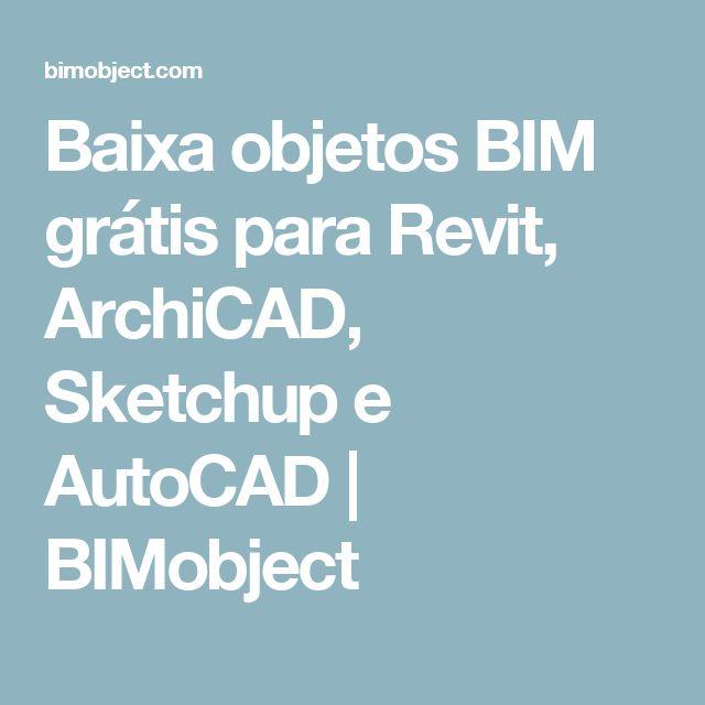 Baixa objetos BIM grátis para Revit, ArchiCAD, Sketchup e AutoCAD   BIMobject